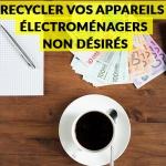 Recycler vos appareils électroménagers non désirés