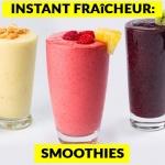 Instant fraîcheur: smoothies