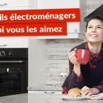 Vos appareils électroménagers – Pourquoi vous les aimez